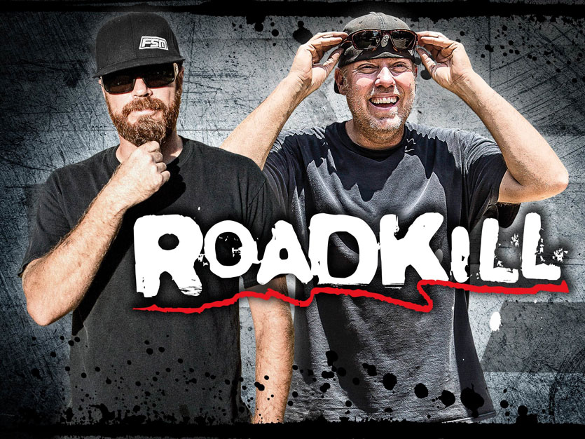 Roadkill 1 Dave and Mike