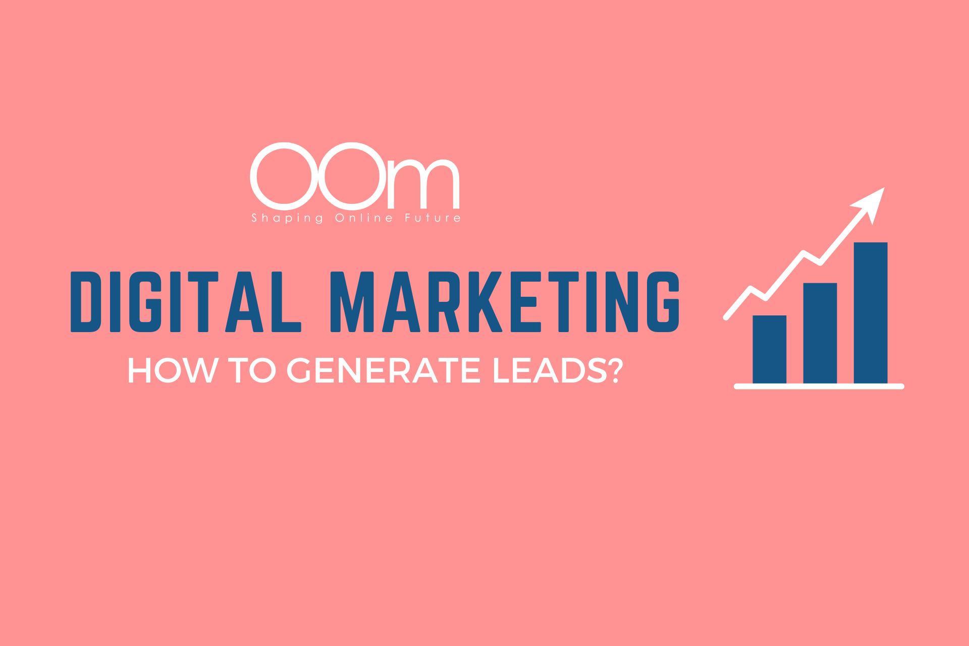 Digital Marketing Strategies For Generating Leads