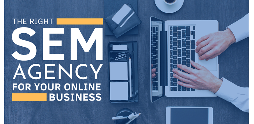right sem agency for online business