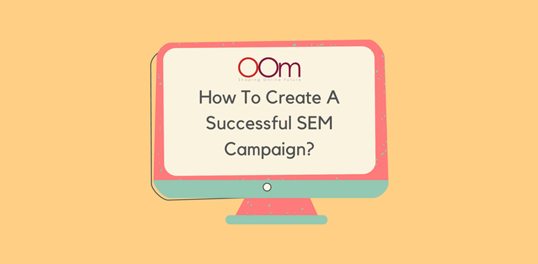 Creating a successful SEM campaign