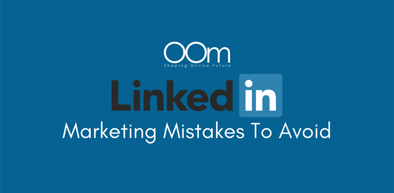Linkedin Marketing Mistakes To Avoid
