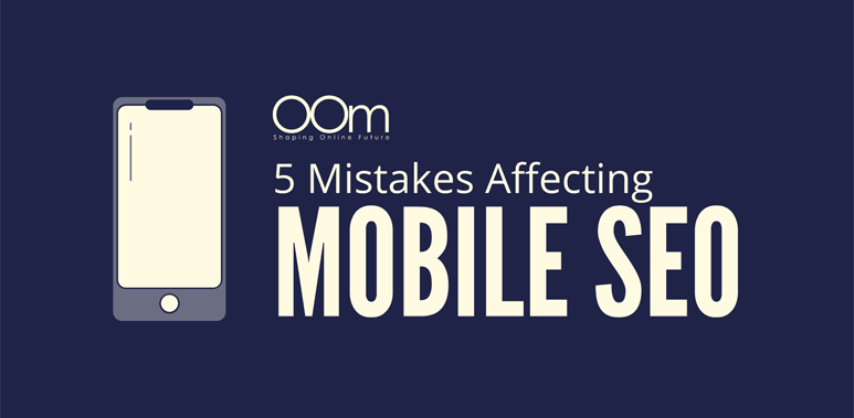 5 Mistakes Affecting Mobile SEO