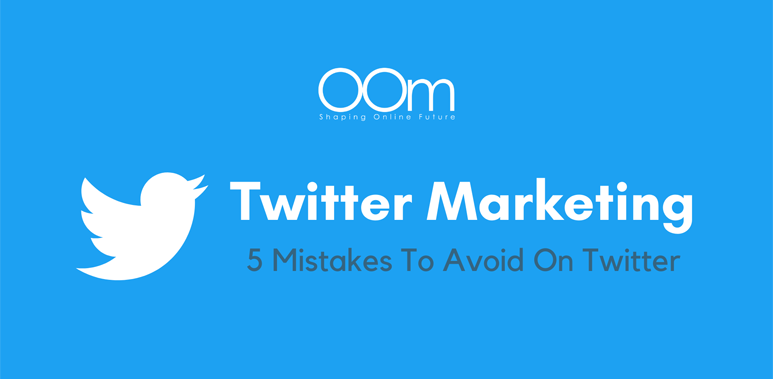 Twitter Marketing Mistakes To Avoid