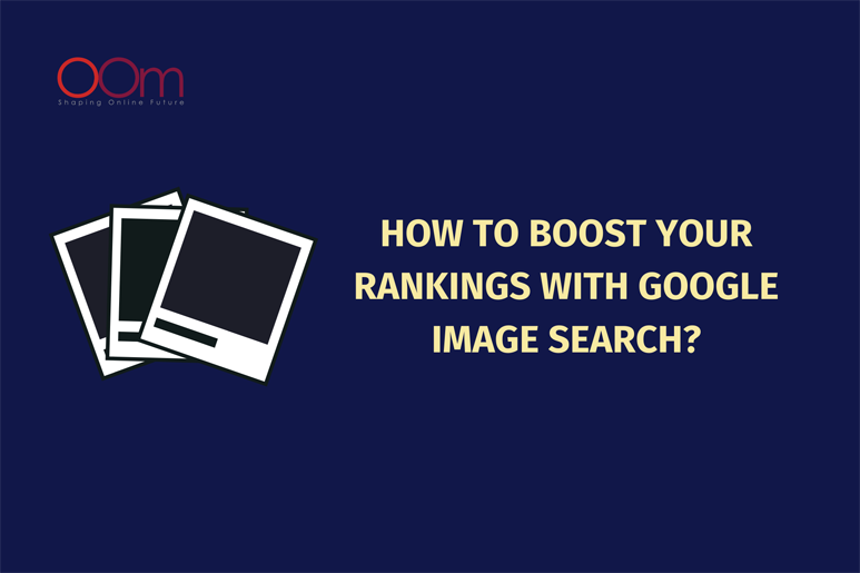 How to Boost Your Rankings with Google Image Search
