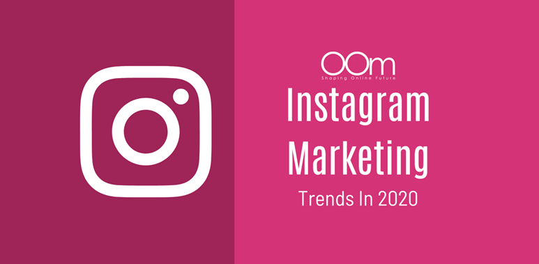 Instagram Marketing Trends in 2020
