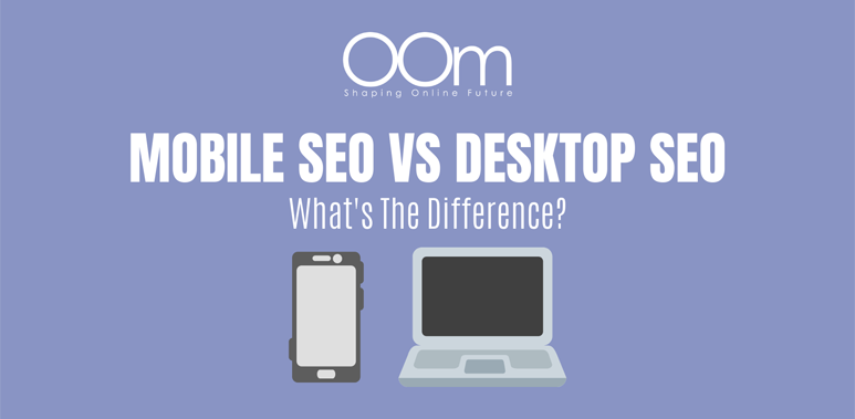 Mobile SEO vs Desktop SEO