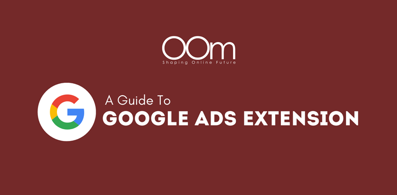 Guide to Google Ads Extension