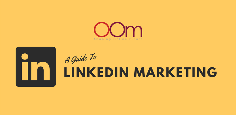 A Guide To LinkedIn Marketing