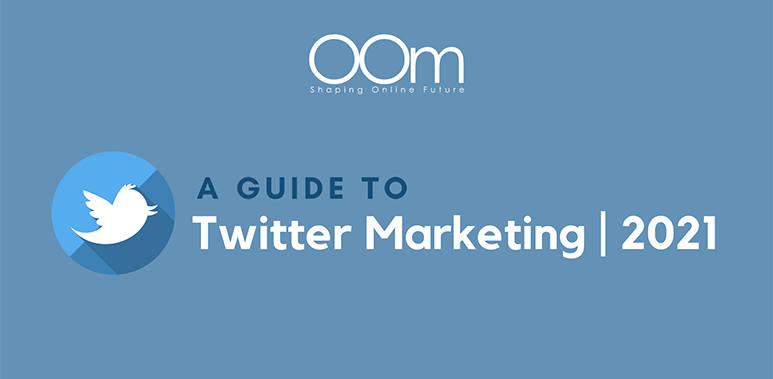 A Guide To Social Media Marketing - Twitter Marketing 2021