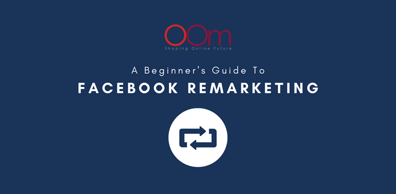 Guide To Facebook Remarketing