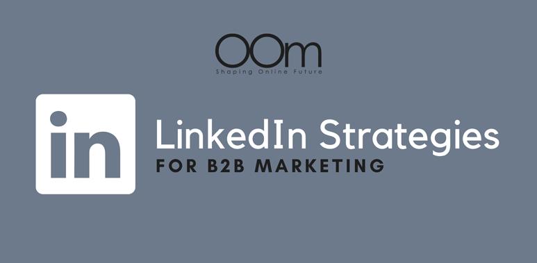 Linkedin Strategies for B2B Marketing