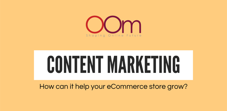 How Can Content Marketing Help Your Ecommerce Store Grow