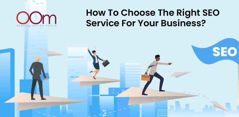 How To Choose The Right SEO Services For Your Business