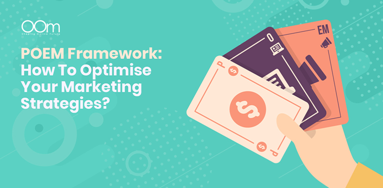 How To Optimise Your Marketing Strategies Using POEM Framework