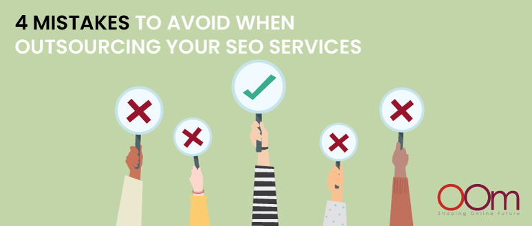 Mistakes To Avoid When Outsourcing Your SEO Services