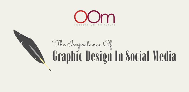 The Importance Of Graphic Design In Social Media