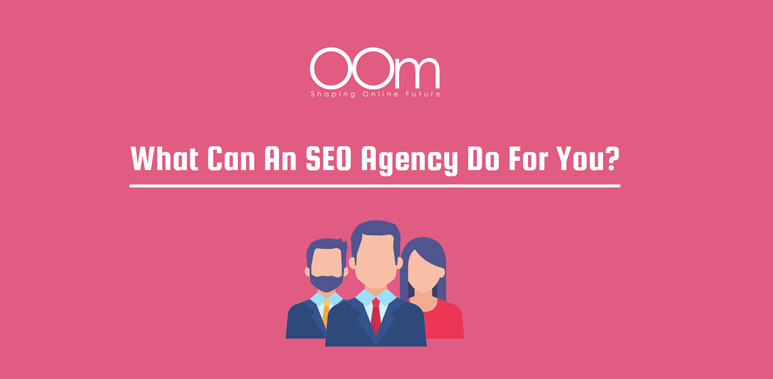 What Can An SEO Agency Do For You
