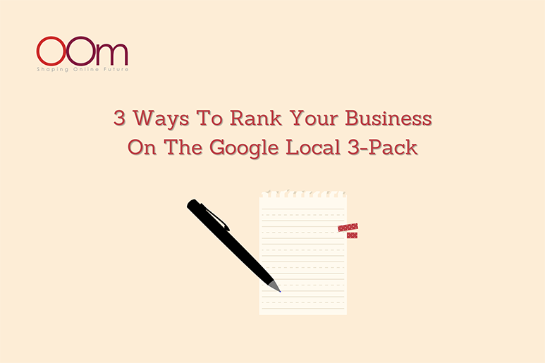 3 Ways To Rank Your Business On The Google Local 3-Pack