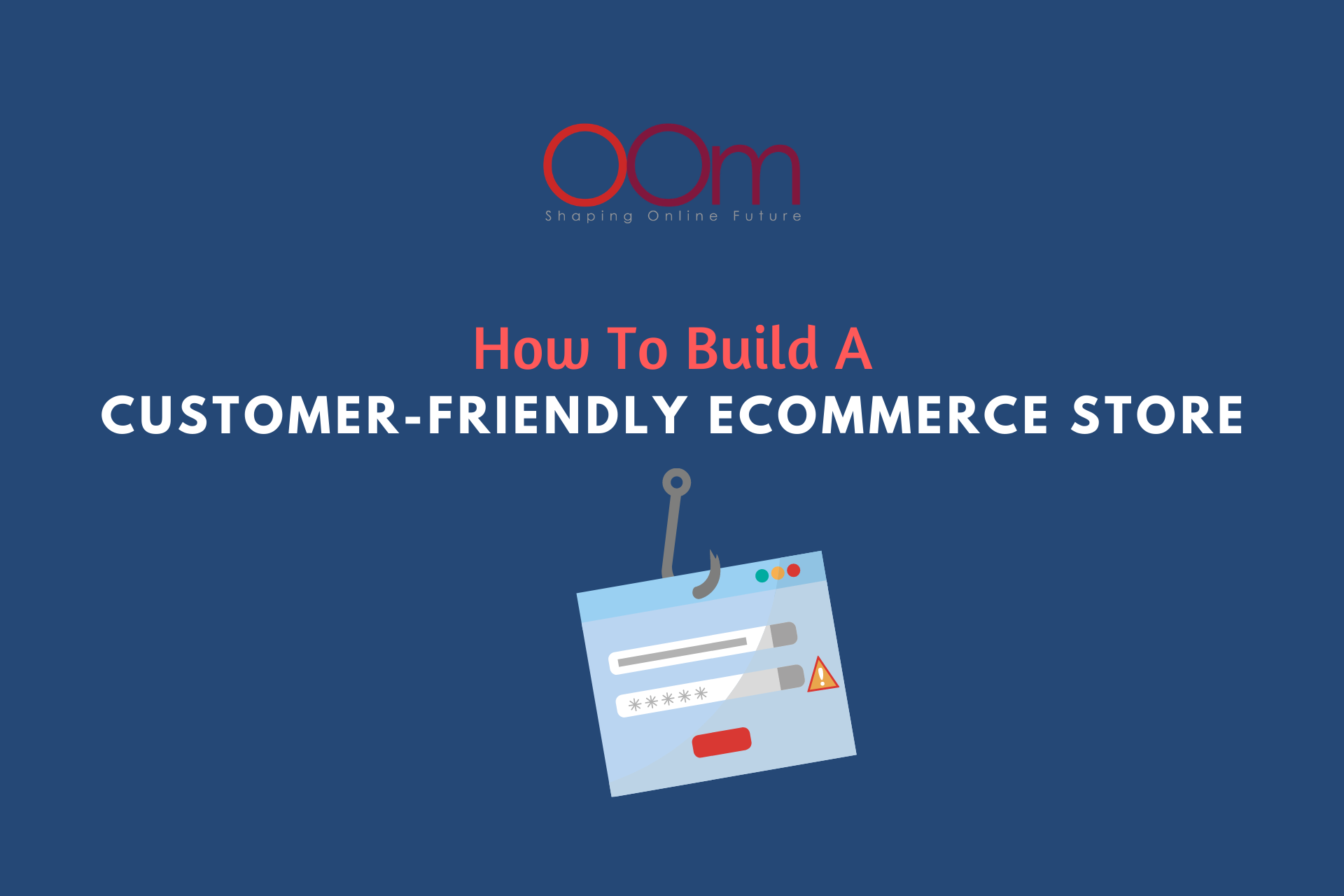 How To Build A Customer-Friendly eCommerce Store