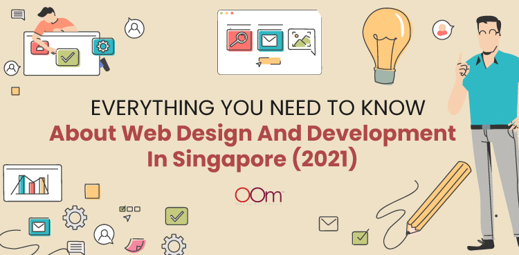 Everything You Need To Know About Web Design and Development in Singapore