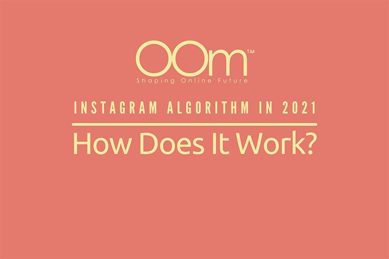 Instagram Algorithm In 2021 How Does It Work