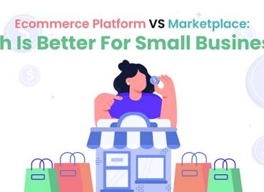 Ecommerce Platform Vs Marketplace