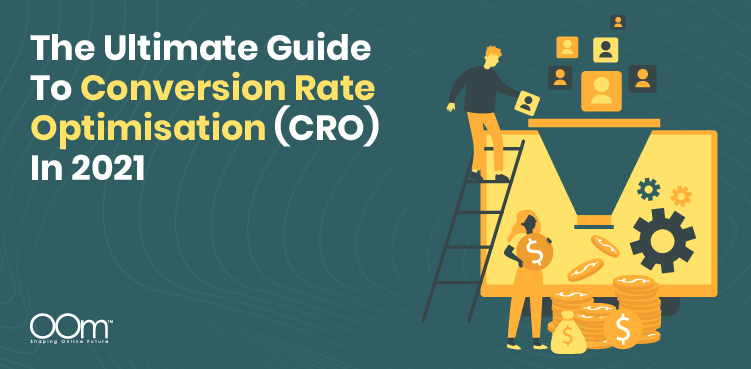 Ultimate Guide to Conversion Rate Optimisation(CRO) in 2021