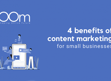 4 Benefits Of Content Marketing For Small Businesses