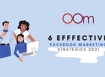 6 Effective Facebook Marketing Strategies 2021