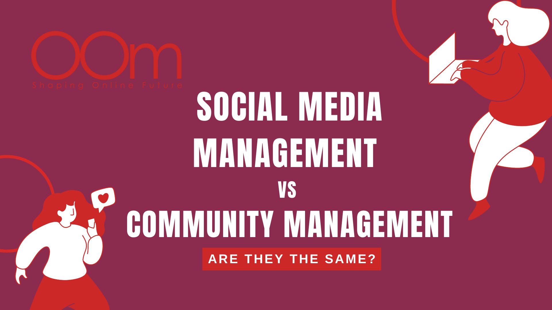 The Differences Between Social Media Management and Community Management